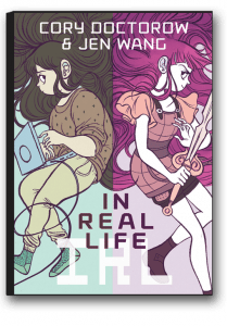 In Real LifeCory Doctorow and Jen Wang(First Second Books)