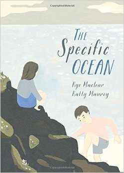 The Specific Ocean Kyo Maclear Katty Murray