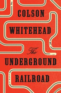 FallPreviewJulyAug_PRH_TheUndergroundRailroad_Cover