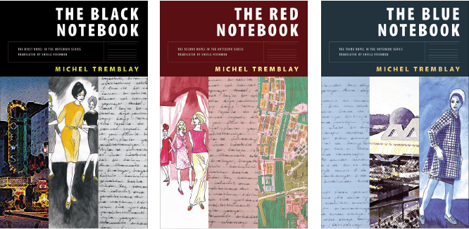Book Making Michel Tremblay The Notebook series