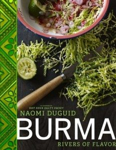 Burma Rivers of Flavor by Naomi Duguid; Richard Jung, photog. (Random House Canada)