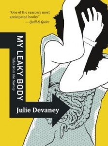My Leaky Body: Tales from the Gurney by Julie Devaney (Goose Lane Editions)
